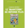 Los archivos Tintín Atlas: Jo, Zette y Jocko, Le Manitoba ne répond plus (2012)