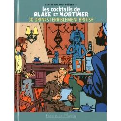 Les cocktails de Blake et Mortimer 30 drinks terriblement british (2014)
