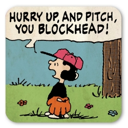 Sous-verre Logoshirt® Lucy 10x10cm (Hurry up, and pitch, you blockhead!)