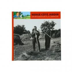 Moulinsart: Hergé côté jardin, un dessinateur à la campagne French 24237 (2011)