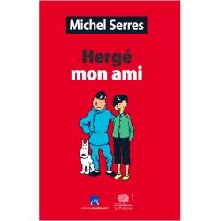 Livre Hergé mon ami de Michel Serres Moulinsart Le Pommier Tintin (24016)