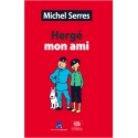 Hergé mon ami by Michel Serres Moulinsart Le Pommier Tintin (24016)