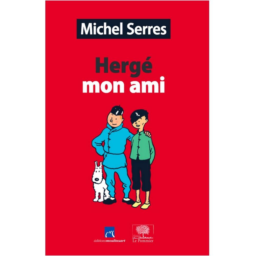 Hergé Mon Ami By Michel Serres Moulinsart Le Pommier Tintin 24016