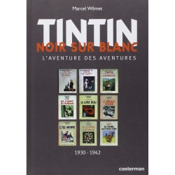 Casterman: Marcel Wilmet, Tintin Noir Sur Blanc French edition 152312 (2011)