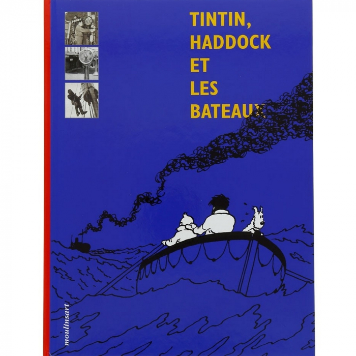 Hergé, éditions Moulinsart Tintin, Haddock et les bateaux 28419 FR (2012)