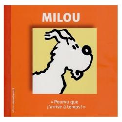 Hergé, éditions Moulinsart Tintin, Milou, pourvu que j'arrive à temps !