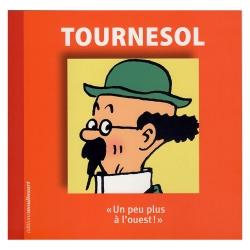 Hergé, éditions Moulinsart Tintin, Tournesol, un peu plus à l'ouest !