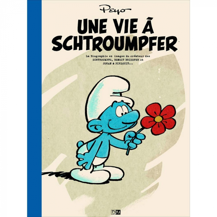 Biography Book Peyo and The Smurfs (Une Vie à schtroumpfer)