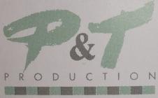 P & T Production